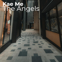 The Angels - Kae Me