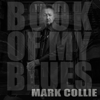 Mark Collie - Book of My Blues