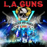 L.A. Guns - Cocked & Loaded Live