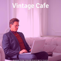 Vintage Cafe - Backdrop for Focusing - Understated Vibraphone and Tenor Saxophone
