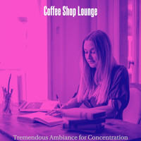 Coffee Shop Lounge - Tremendous Ambiance for Concentration