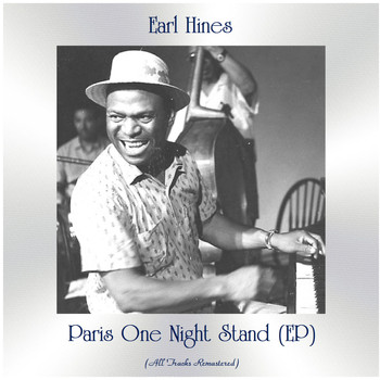 Earl Hines - Paris One Night Stand (All Tracks Remastered, Ep)