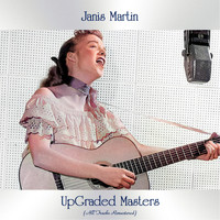 Janis Martin - Upgraded Masters (All Tracks Remastered)