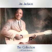 Jim Jackson - The Collection (All Tracks Remastered)