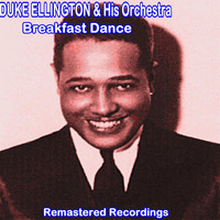 Duke Ellington And His Orchestra - Breakfast Dance