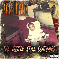 San Quinn - The Hustle Still Continues (Explicit)