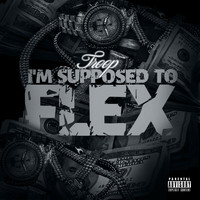 Troop - Im Suppose to Flex (Explicit)