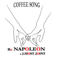 Bo Napoleon - Coffee Song (feat. J.MOST) (a J.MOST Joint)