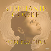 Stephanie Cooke - More Beautiful