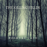 Rosanne Cash - The Killing Fields