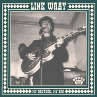 Link Wray - My Brother, My Son