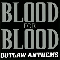 Blood For Blood - Outlaw Anthems (Explicit)