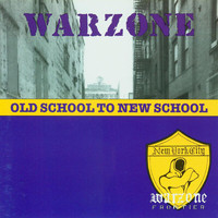 Warzone - Old School To New School (Explicit)
