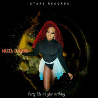 Macka Diamond - Party Like It's Your Birthday