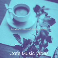 Cafe Music Vibes - Exciting Jazz Trio - Background for Studying in Coffee Shops