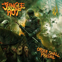 Jungle Rot - Order Shall Prevail (Explicit)