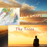 The Trees - Life's Great
