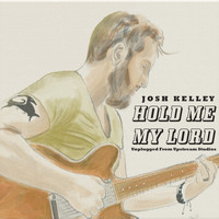 Josh Kelley - Hold Me My Lord (Unplugged from Upstream Studios)