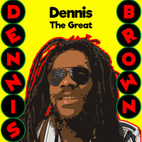 Dennis Brown - Dennis the Great