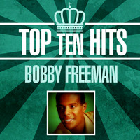 Bobby Freeman - Top 10 Hits