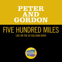 Peter & Gordon - Five Hundred Miles (Live On The Ed Sullivan Show, November 15, 1964)