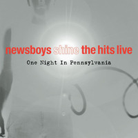 Newsboys - Shine, The Hits, Live (One Night In Pennsylvania)