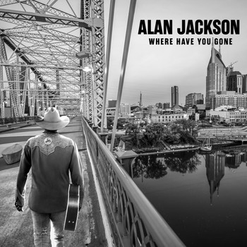 Alan Jackson - Where Have You Gone