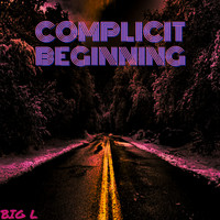 Big L - Complicit Beginning
