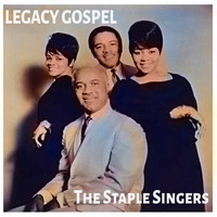 The Staple Singers - Legacy Gospel