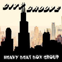 Heavy Beat Box Group - City Groove