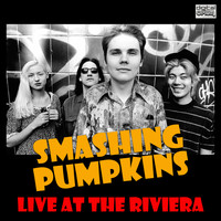 Smashing Pumpkins - Live at the Riviera (Live [Explicit])