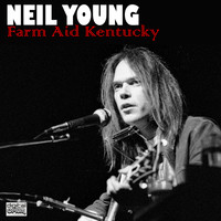Neil Young - Farm Aid Kentucky (Live)
