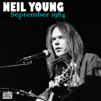 Neil Young - September 1984 (Live)