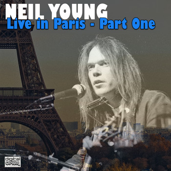 Neil Young - Live in Paris - Part One (Live)