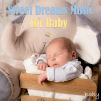 Baby - Sweet Dreams Music for Baby
