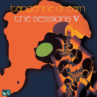 Tangerine Dream - The Sessions V (Live at Dekmantel Festival, Amsterdam + Betonwerk, Berlin)