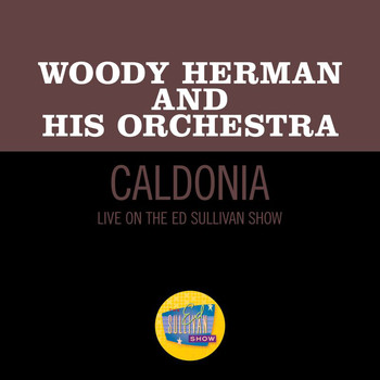 Woody Herman - Caldonia (Live On The Ed Sullivan Show, March 24, 1963)