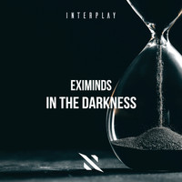 Eximinds - In The Darkness