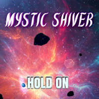 Mystic Shiver - Hold On (Metal Version)
