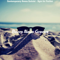Bossa Nova Groove - Contemporary Bossa Quintet - Bgm for Parties
