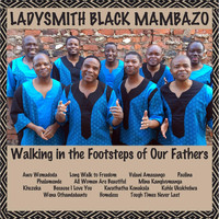 Ladysmith Black Mambazo - Walking in the Footsteps of Our Fathers