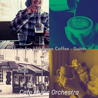 Cafe Music Orchestra - Music for Afternoon Coffee - Guitar