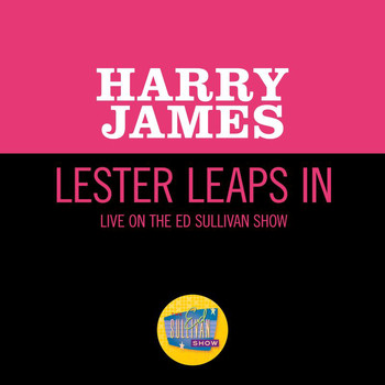 Harry James - Lester Leaps In (Live On The Ed Sullivan Show, February 14, 1960)