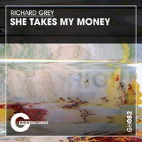 Richard Grey - She Takes My Money