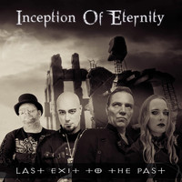 Inception Of Eternity - Last Exit to the Past