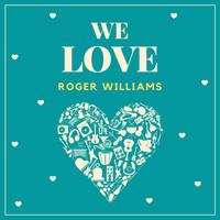 Roger Williams - We Love Roger Williams
