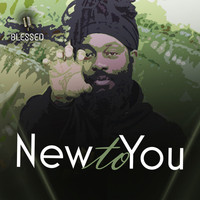 blessed - New To You (Explicit)