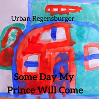 Urban Regensburger - Some Day My Prince Will Come
