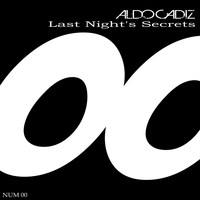 Aldo Cadiz - Last Nights Secrets