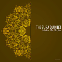 The Sura Quintet - Make Me Smile